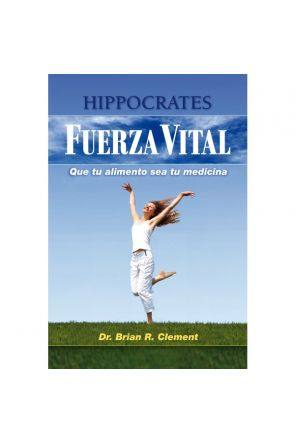 Fuerza Vital. Dr. Brian R. Clement